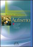 AUTISMO Nuovi aspetti diagnostici e terapeutici di Massimo Borghese