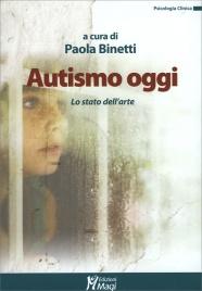 AUTISMO OGGI Lo stato dell'arte di Paola Binetti