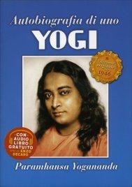 AUTOBIOGRAFIA DI UNO YOGI - CON CD E RITRATTO DEL MAESTRO ALLEGATO Edizione Originale del 1946 di Paramhansa Yogananda