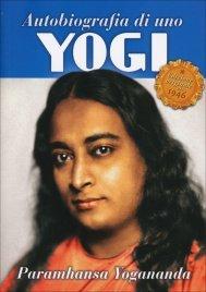 AUTOBIOGRAFIA DI UNO YOGI - EDIZIONE TASCABILE Edizione Originale del 1946 di Paramhansa Yogananda