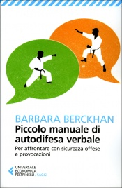 PICCOLO MANUALE DI AUTODIFESA VERBALE Per Affrontare con Sicurezza Offese e Provocazioni di Barbara Berckhan