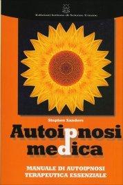 AUTOIPNOSI MEDICA Manuale di autoipnosi terapeutica essenziale di Stephen Sanders
