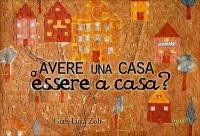 AVERE UNA CASA O ESSERE A CASA? di Gian Luca Zoli