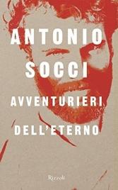 AVVENTURIERI DELL'ETERNO di Antonio Socci
