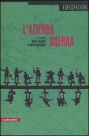 L'AZIENDA GUERRA di Dario Azzellini, Boris Kanzleiter