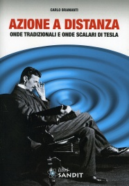 AZIONE A DISTANZA Onde tradizionali e onde scalari Tesla di Carlo Bramanti