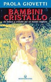 BAMBINI CRISTALLO (EBOOK) Da indaco a cristallo per un mondo migliore di Paola Giovetti