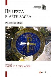 BELLEZZA E ARTE SACRA Proposte di lettura di Emanuela Fogliadini