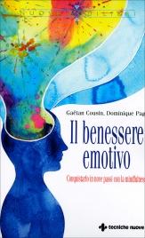 IL BENESSERE EMOTIVO Conquistarlo in nove passi con la mindfulness di Dominique Page, Gaëtan Cousin