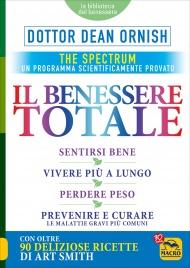 IL BENESSERE TOTALE The Spectrum: un programma scientificamente provato di Dean Ornish
