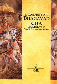 BHAGAVAD GITA Il canto del beato di Yogi Ramacharaka