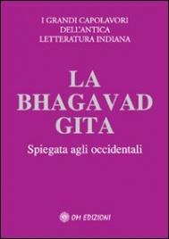 LA BHAGAVAD GITA Gli insegnamenti eterni di Krishna spiegati agli occidentali di Jack Hawley