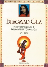 BHAGAVAD GITA - VOL. 1 Interpretazione spirituale di Paramhansa Yogananda di Paramhansa Yogananda