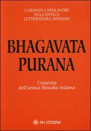 BHAGAVATA PURANA L'essenza dell'antica filosofia indiana di Giorgio Cerquetti