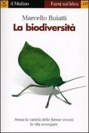 LA BIODIVERSITA' Senza la varietà delle forme viventi la vita scompare di Marcello Buiatti