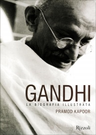 GANDHI - LA BIOGRAFIA ILLUSTRATA di Pramod Kapoor