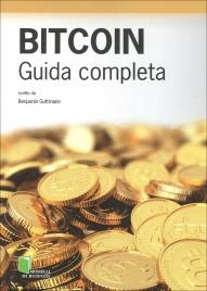BITCOIN - GUIDA COMPLETA di Benjamin Guttmann