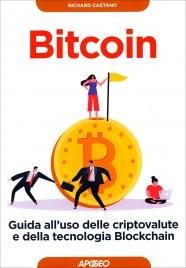 BITCOIN Guida all'uso delle criptovalute e della tecnologia blockchain di Richard Caetano