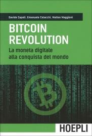 BITCOIN REVOLUTION La moneta digitale alla conquista del mondo di Davide Capoti, Emanuele Colacchi, Matteo Maggioni