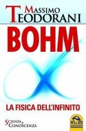 BOHM (EBOOK) La Fisica dell'Infinito di Massimo Teodorani