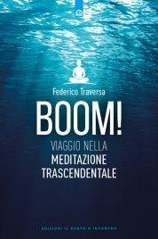 BOOM! VIAGGIO NELLA MEDITAZIONE TRASCENDENTALE Con un intervento esclusivo di David Lynch di Federico Traversa