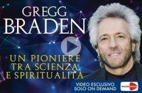 BRADEN - UN PIONERE TRA SCIENZA E SPIRITUALITà (VIDEOCORSO DIGITALE) Video Esclusivo di Gregg Braden