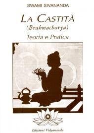 LA CASTITà - BRAHMACHARYA Teoria e pratica di Swami Sivananda
