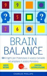 BRAIN BALANCE 50 enigmi per potenziare il vostro cervello ed ampliare il vostro pensiero di Charles Phillips
