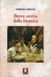 BREVE STORIA DELLA BIOETICA di Fabrizio Turoldo