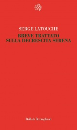 BREVE TRATTATO SULLA DECRESCITA SERENA (EBOOK) di Serge Latouche