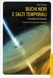BUCHI NERI E SALTI TEMPORALI L'eredità di Einstein di Kip Thorne