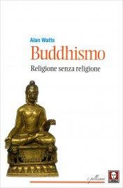 BUDDISMO Religione senza religione di Alan Watts