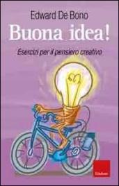 BUONA IDEA! Esercizi per il pensiero creativo di Edward De Bono