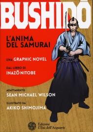 BUSHIDO - ANIMA DEL SAMURAI Una graphic novel di Inazo Nitobe, Sean Michael Wilson, Akiko Shimojima
