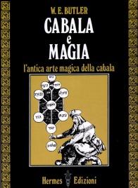 CABALA E MAGIA L'antica arte magica della cabala di W.E. Butler