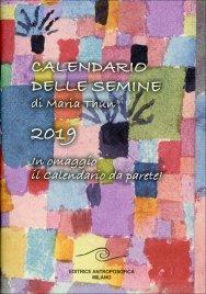 CALENDARIO DELLE SEMINE 2019 In omaggio il Calendario da parete!