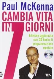 CAMBIA VITA IN SETTE GIORNI Con CD Audio di programmazione mentale di Paul McKenna
