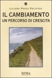 IL CAMBIAMENTO Un percorso di crescita di Liliana Paola Pacifico