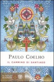 IL CAMMINO DI SANTIAGO - EDIZIONE SPECIALE In occasione dell'Anno Santo di Santiago di Compostela di Paulo Coelho