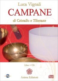 CAMPANE DI CRISTALLO E TIBETANE di Luca Vignali