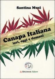 CANAPA ITALIANA Ieri, oggi e domani di Santina Muzi