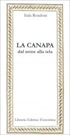 LA CANAPA Dal seme alla tela di Itala Rondoni