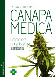 CANAPA MEDICA Frammenti di resistenza sanitaria di Fabrizio Dentini