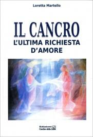 IL CANCRO L'ULTIMA RICHIESTA D'AMORE di Loretta Martello