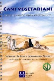 CANI VEGETARIANI Verso un mondo senza sfruttamento di Verona ReBow, Jonathan Dune