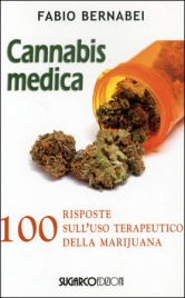 CANNABIS MEDICA 100 risposte sull'uso terapeutico della marijuana di Fabio Bernabei