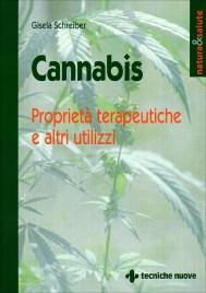 CANNABIS Proprietà terapeutiche e altri utilizzi di Gisela Schreiber