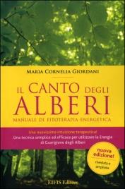 IL CANTO DEGLI ALBERI Manuale di fitoterapia energetica di Maria Cornelia Giordani