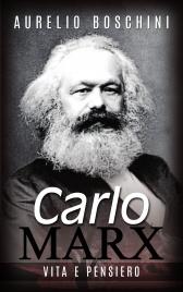 CARLO MARX - VITA E PENSIERO (EBOOK) di Aurelio Boschini
