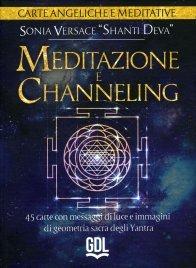 MEDITAZIONE E CHANNELING - CARTE ANGELICHE E MEDITATIVE 45 carte con messaggi di luce e immagini di geometria sacra degli Yantra di Sonia Versace